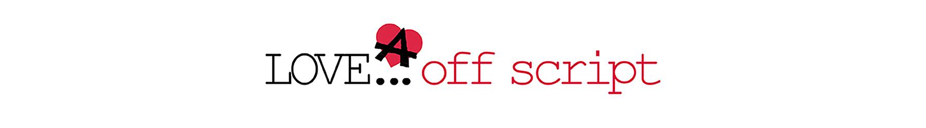 Love… off script